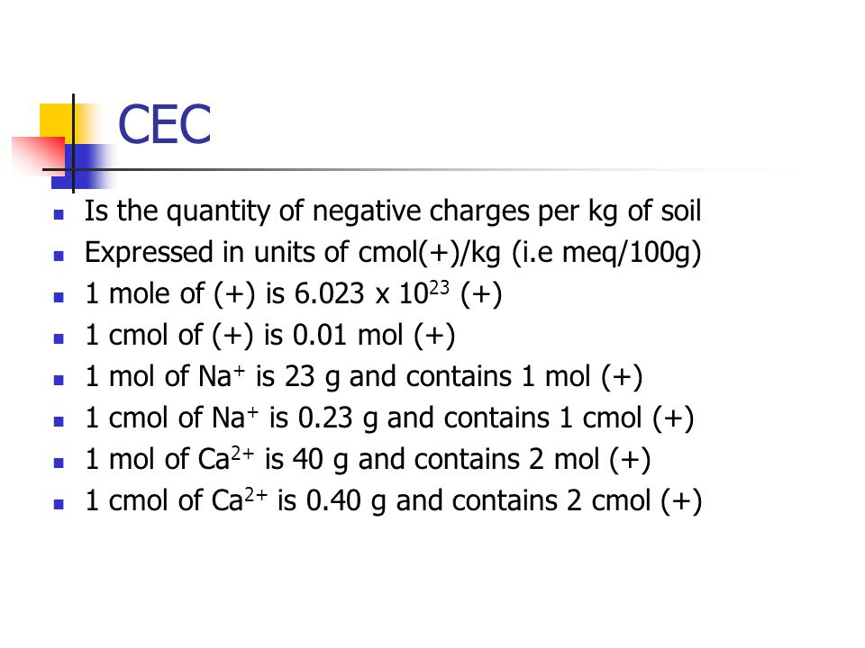 CEC Is the quantity of negative charges per kg of soil