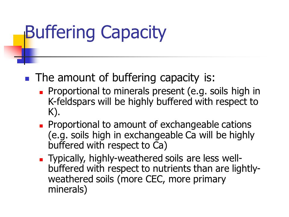 Buffering Capacity The amount of buffering capacity is: