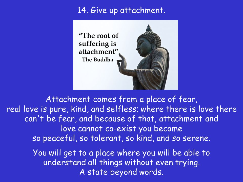14. Give up attachment.