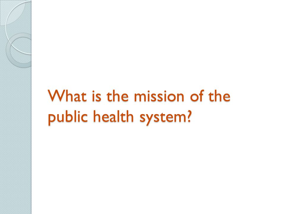 What is the mission of the public health system