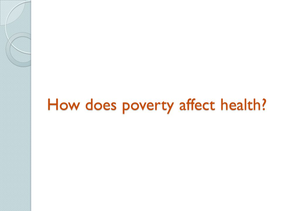 How does poverty affect health