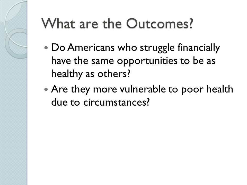 What are the Outcomes Do Americans who struggle financially have the same opportunities to be as healthy as others
