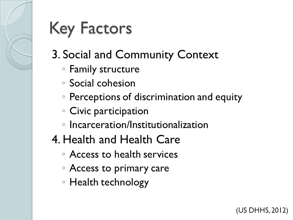 Key Factors 3. Social and Community Context 4. Health and Health Care
