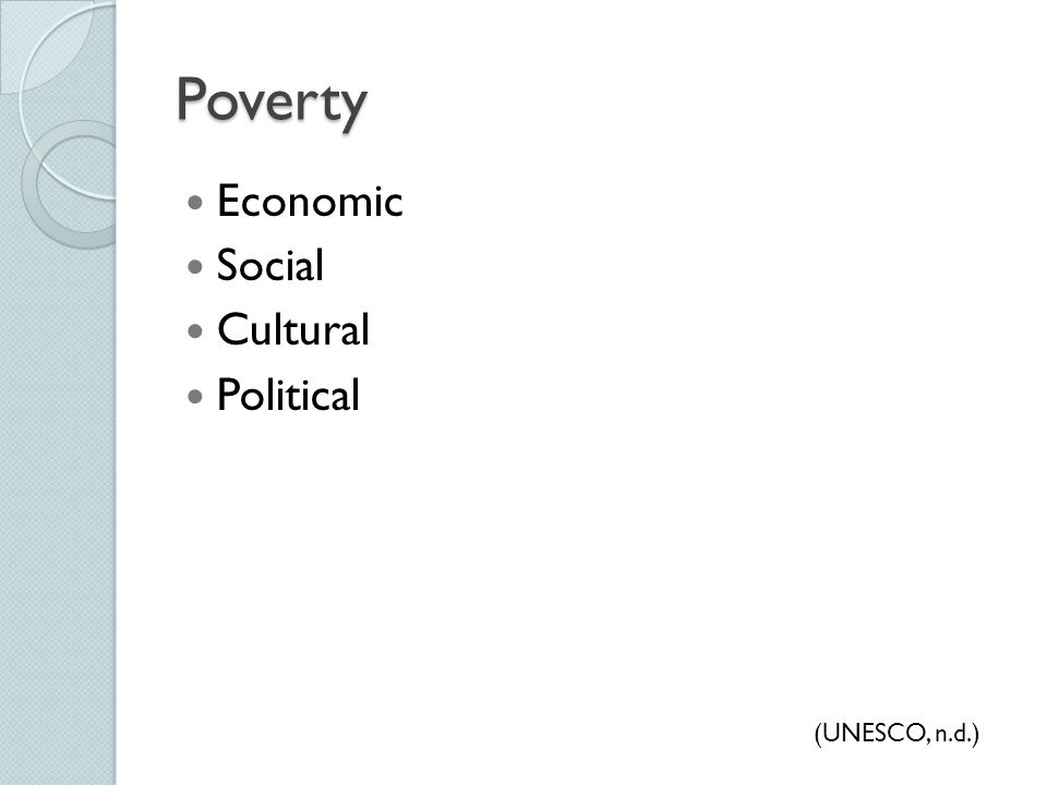 Poverty Economic Social Cultural Political (UNESCO, n.d.)