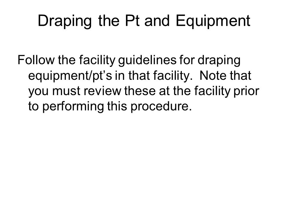 Draping the Pt and Equipment