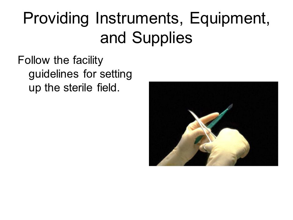 Providing Instruments, Equipment, and Supplies