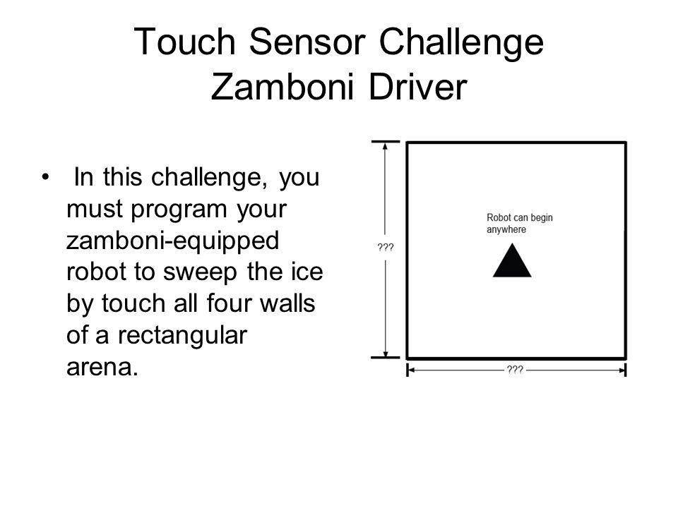 Touch Sensor Challenge Zamboni Driver