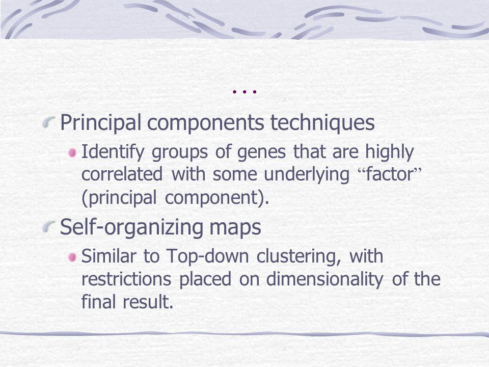 … Principal components techniques Self-organizing maps