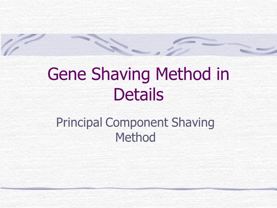 Gene Shaving Method in Details