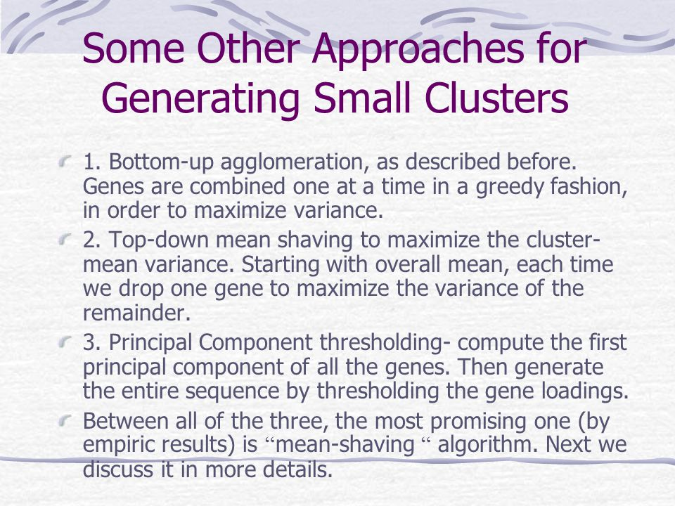 Some Other Approaches for Generating Small Clusters