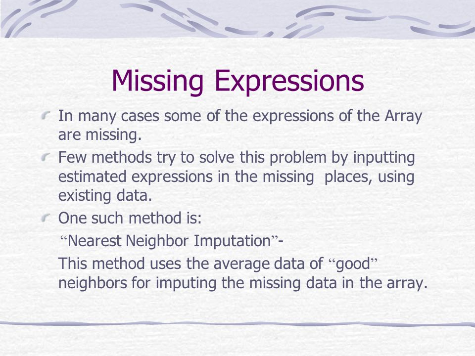 Missing Expressions In many cases some of the expressions of the Array are missing.