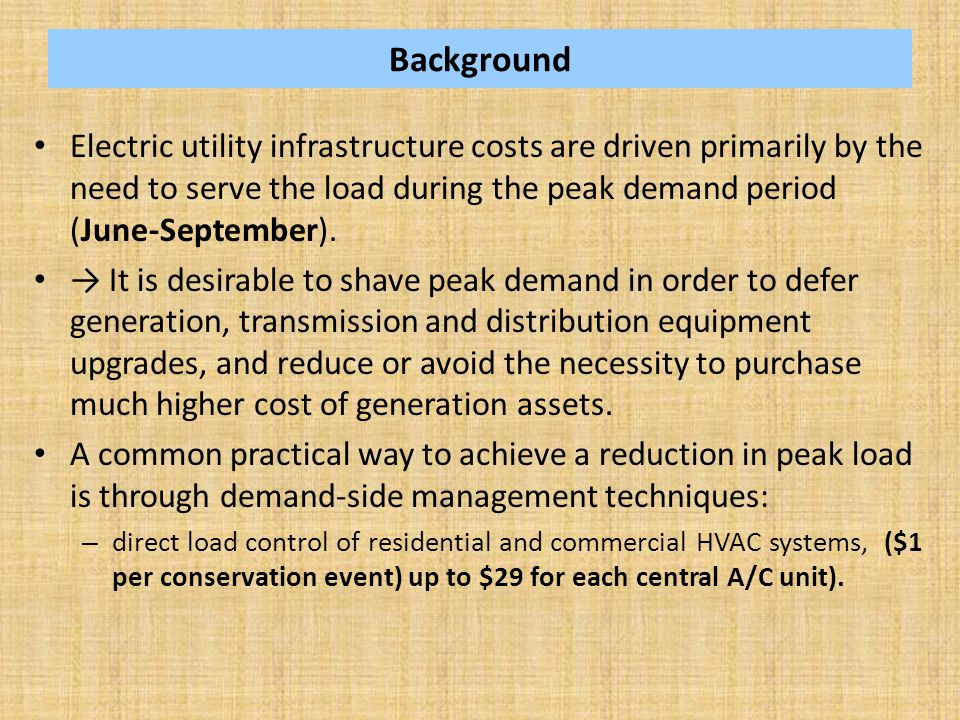 Background Electric utility infrastructure costs are driven primarily by the need to serve the load during the peak demand period (June-September).