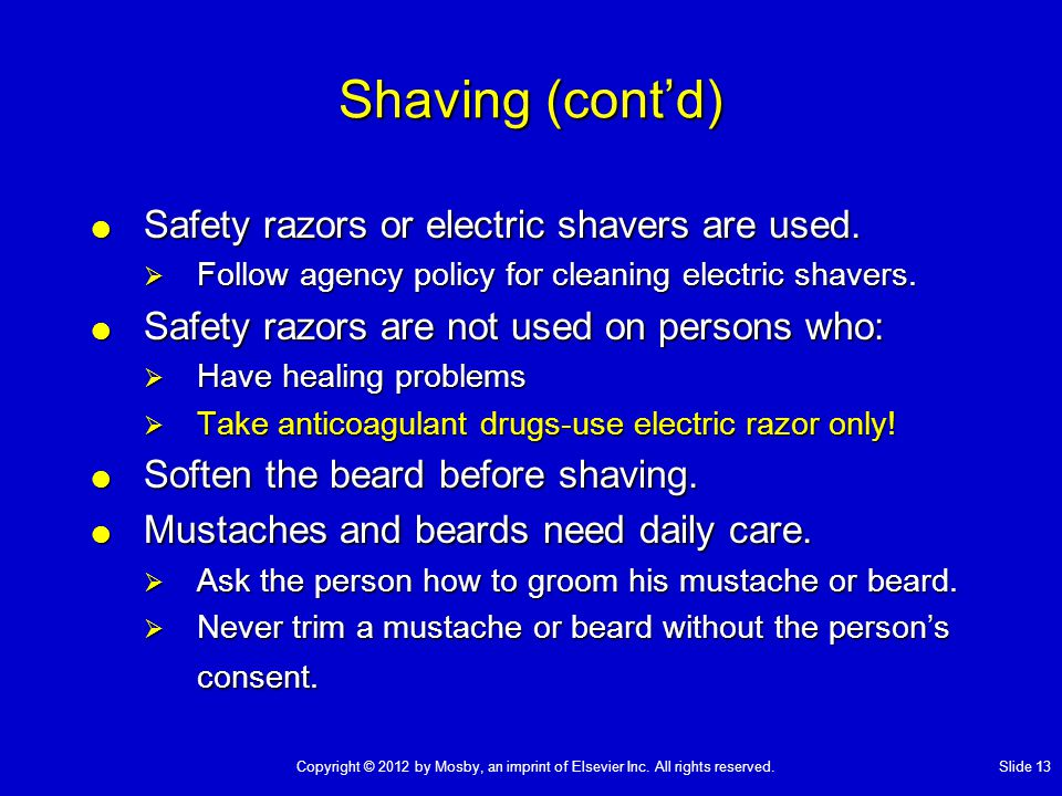 Shaving (cont'd) Safety razors or electric shavers are used.
