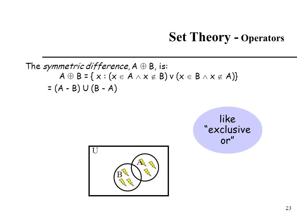A  B = { x : (x  A  x  B) v (x  B  x  A)}