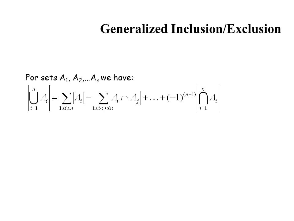 Generalized Inclusion/Exclusion