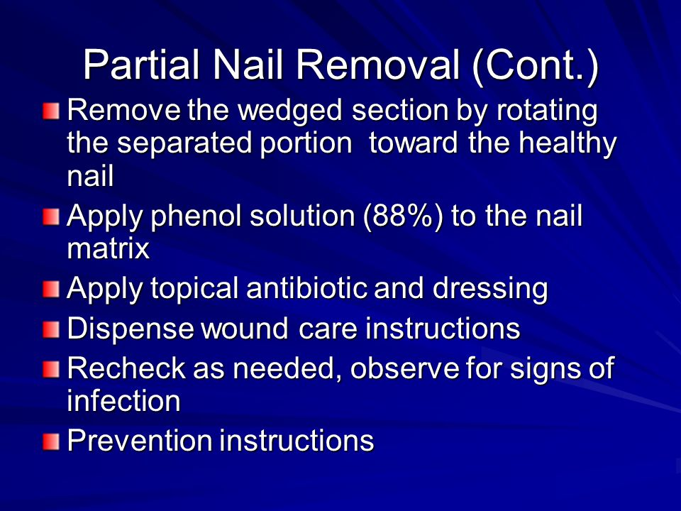 Partial Nail Removal (Cont.)