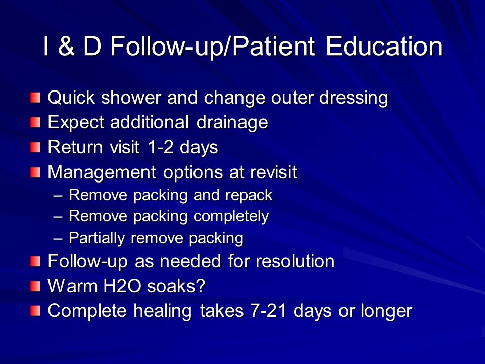 I & D Follow-up/Patient Education