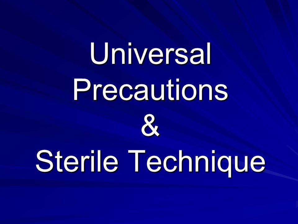 Universal Precautions & Sterile Technique