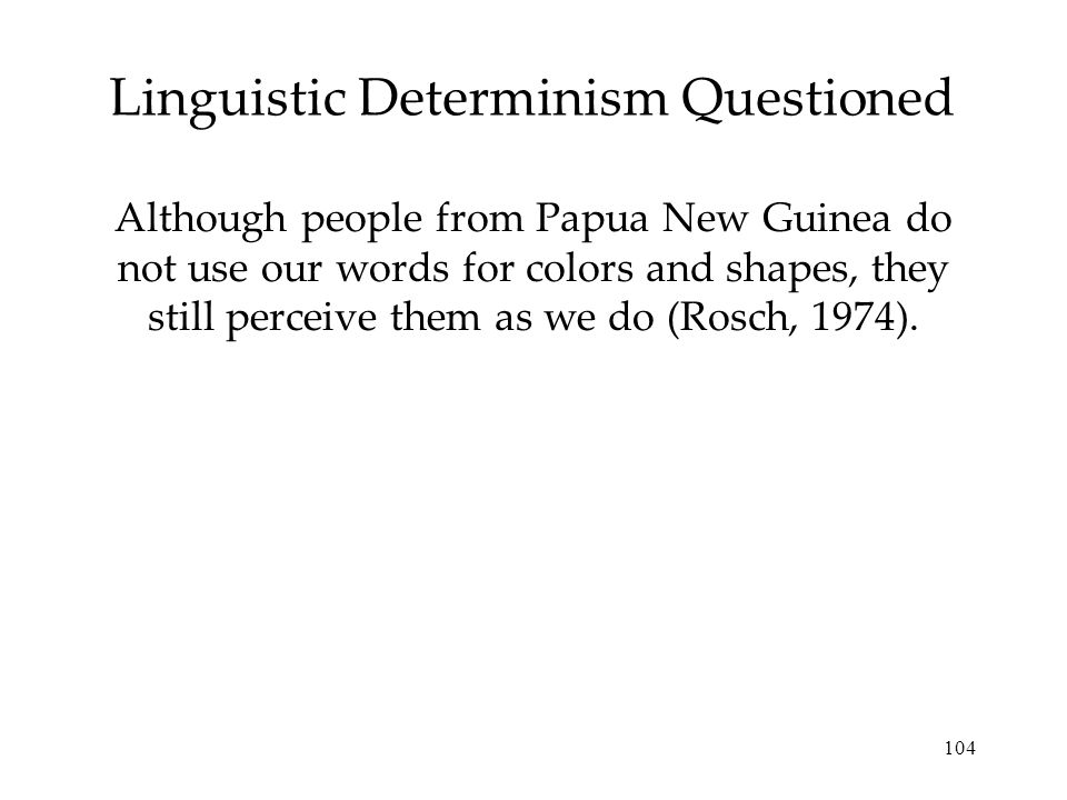 Linguistic Determinism Questioned
