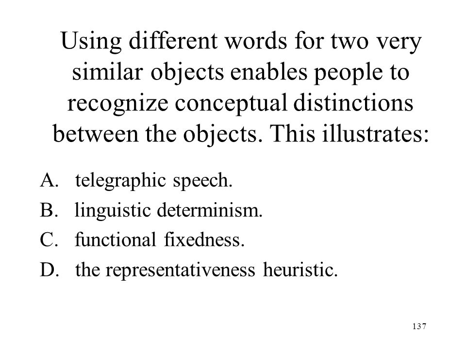 Using different words for two very similar objects enables people to recognize conceptual distinctions between the objects. This illustrates: