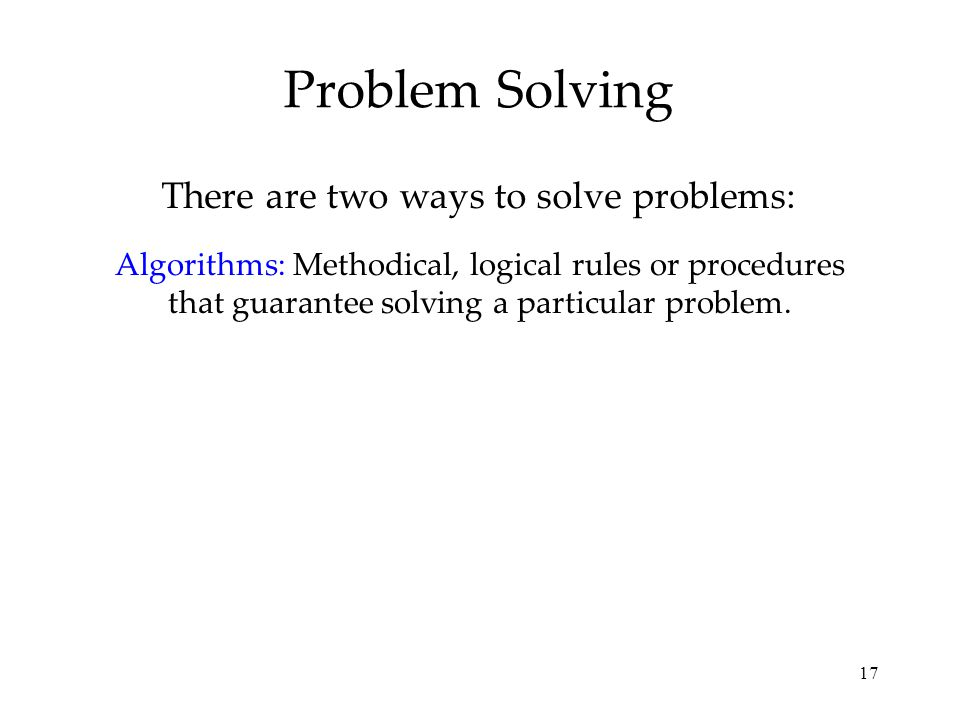 There are two ways to solve problems: