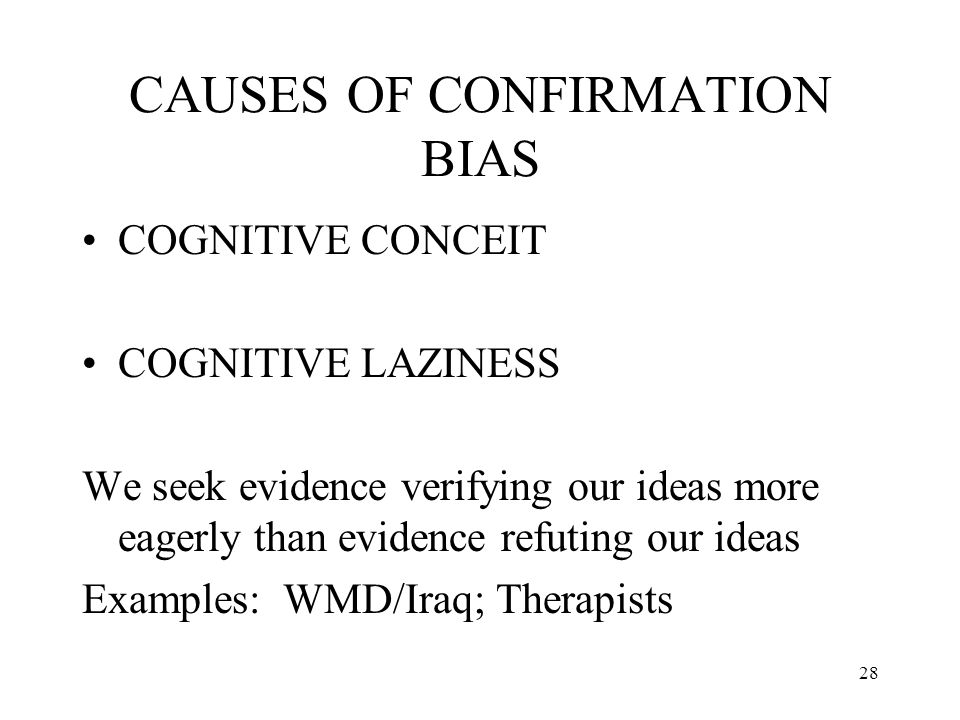 CAUSES OF CONFIRMATION BIAS