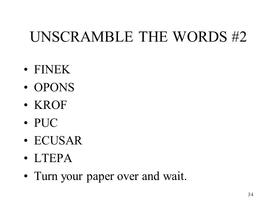 UNSCRAMBLE THE WORDS #2 FINEK OPONS KROF PUC ECUSAR LTEPA