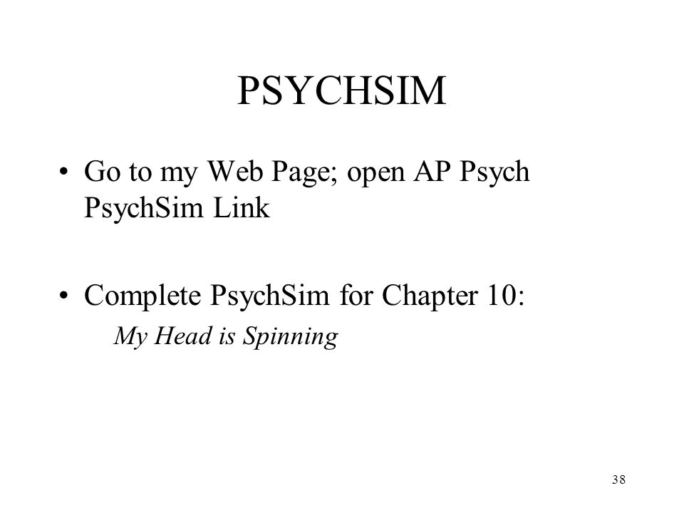 PSYCHSIM Go to my Web Page; open AP Psych PsychSim Link