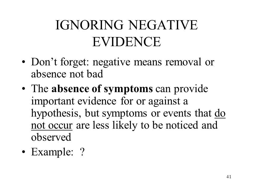 IGNORING NEGATIVE EVIDENCE
