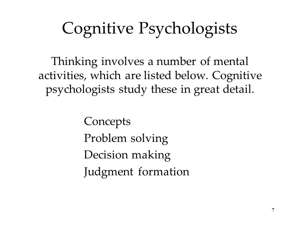 Cognitive Psychologists