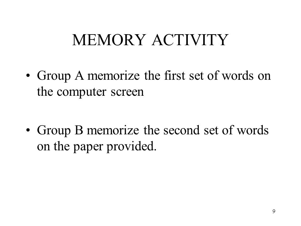 MEMORY ACTIVITY Group A memorize the first set of words on the computer screen.