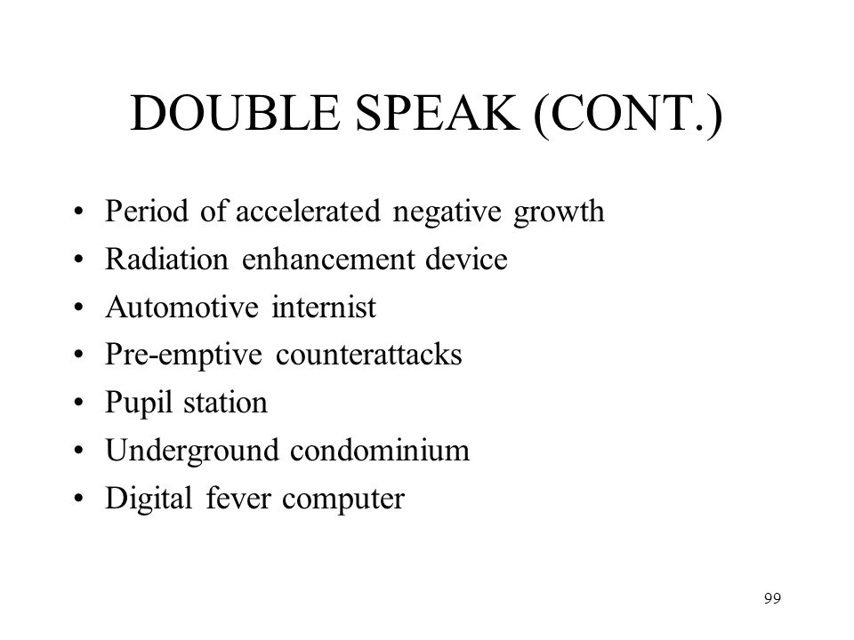 DOUBLE SPEAK (CONT.) Period of accelerated negative growth