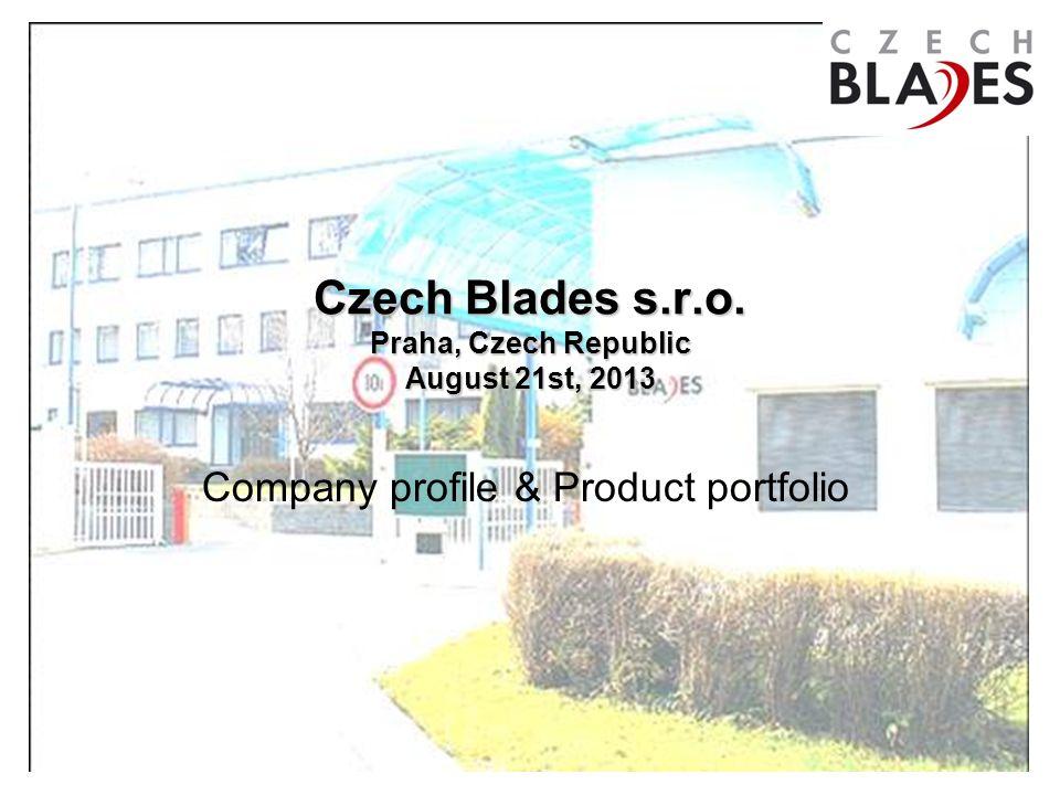 Czech Blades s.r.o. Praha, Czech Republic August 21st, 2013