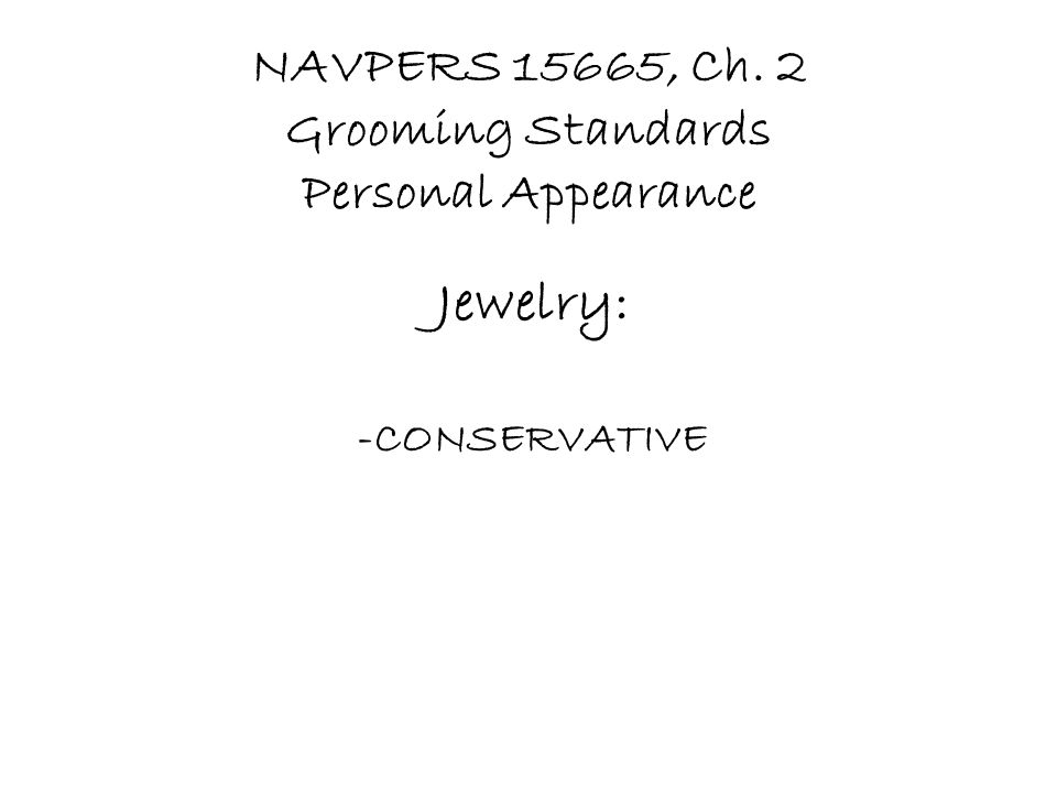 NAVPERS 15665, Ch. 2 Grooming Standards Personal Appearance