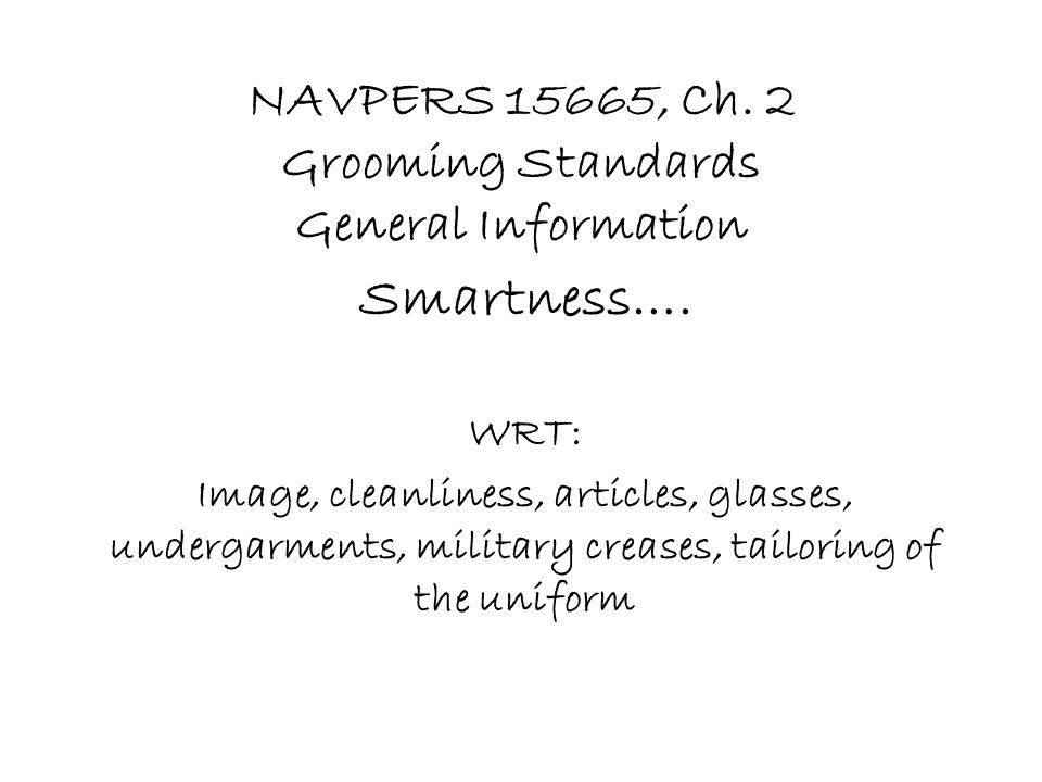 NAVPERS 15665, Ch. 2 Grooming Standards General Information