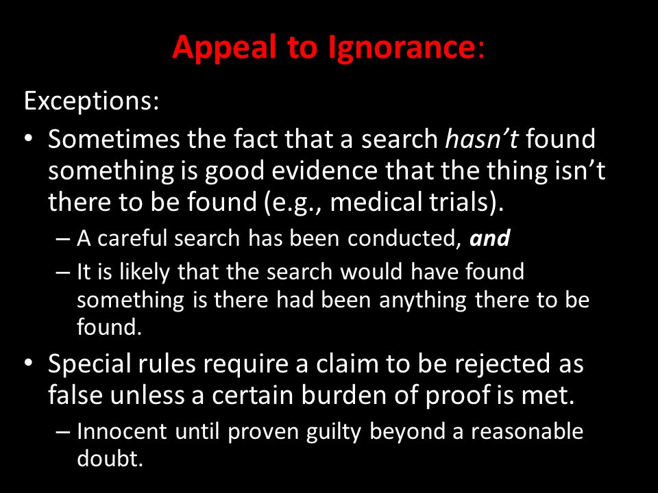 Appeal to Ignorance: Exceptions: