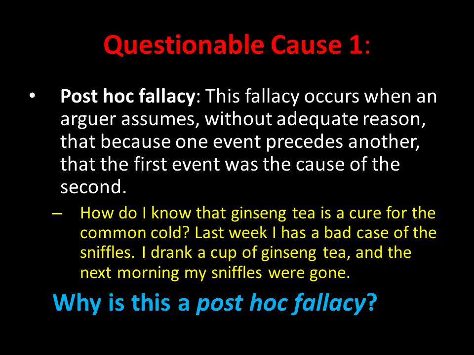 Questionable Cause 1: Why is this a post hoc fallacy