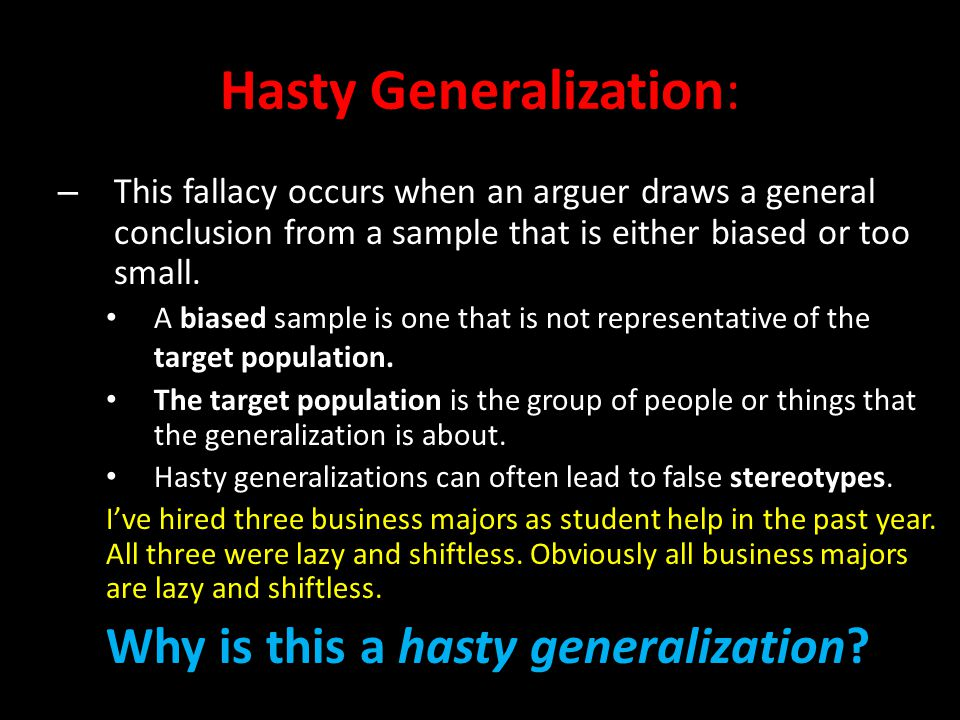 Hasty Generalization: