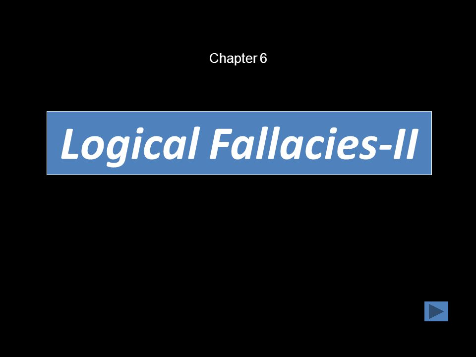 Chapter 6 Logical Fallacies-II 32