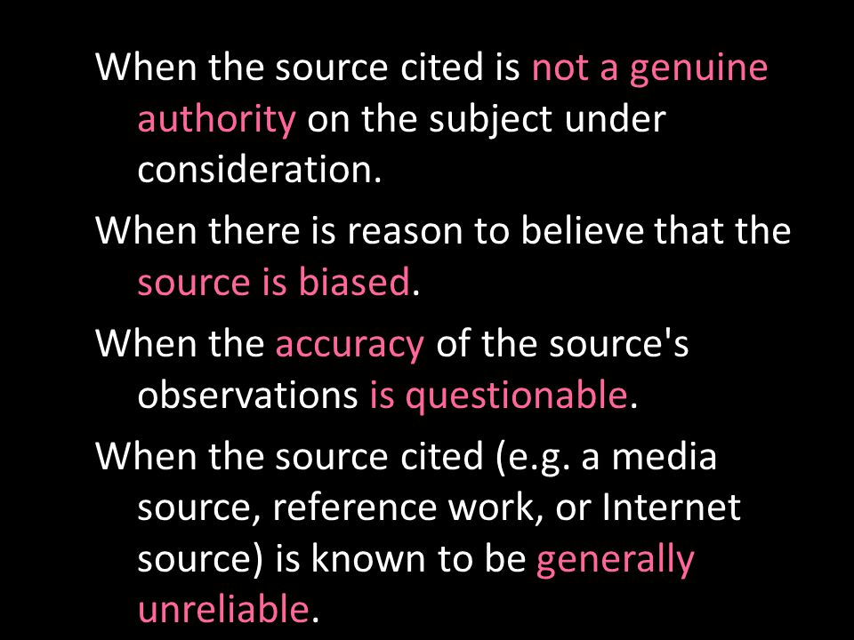 When the source cited is not a genuine authority on the subject under consideration.