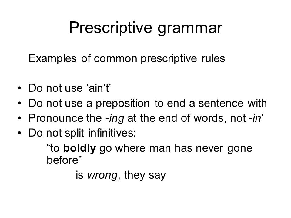 Prescriptive grammar Examples of common prescriptive rules