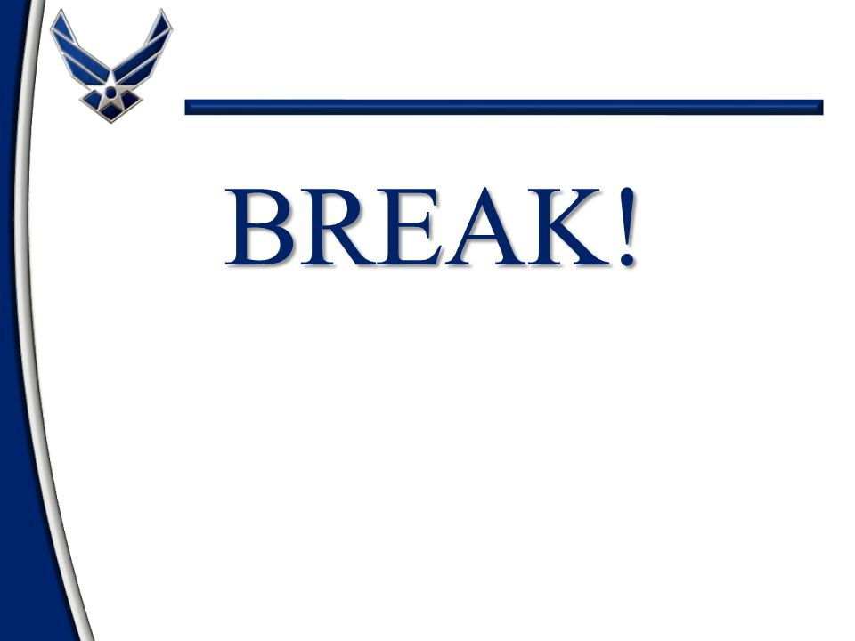 BREAK! NOTE: Use this slide for the 2 hour class