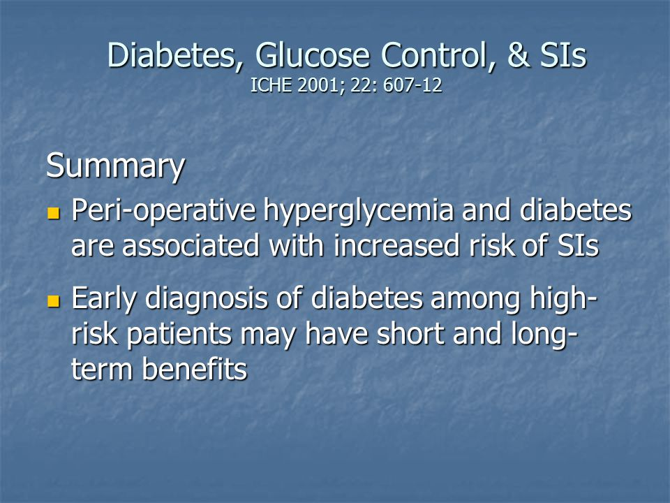 Diabetes, Glucose Control, & SIs ICHE 2001; 22: 607-12