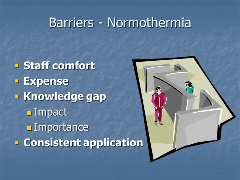 Barriers - Normothermia