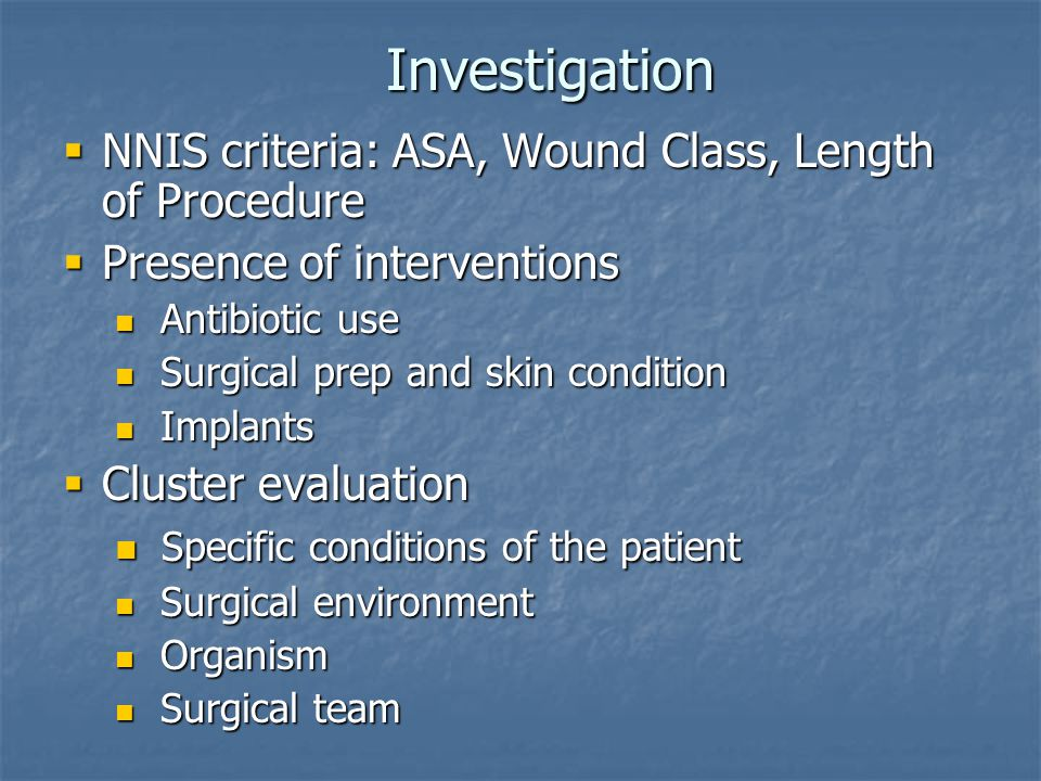 Investigation NNIS criteria: ASA, Wound Class, Length of Procedure