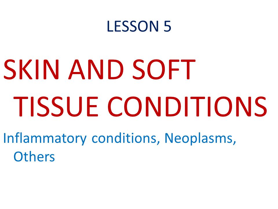 SKIN AND SOFT TISSUE CONDITIONS