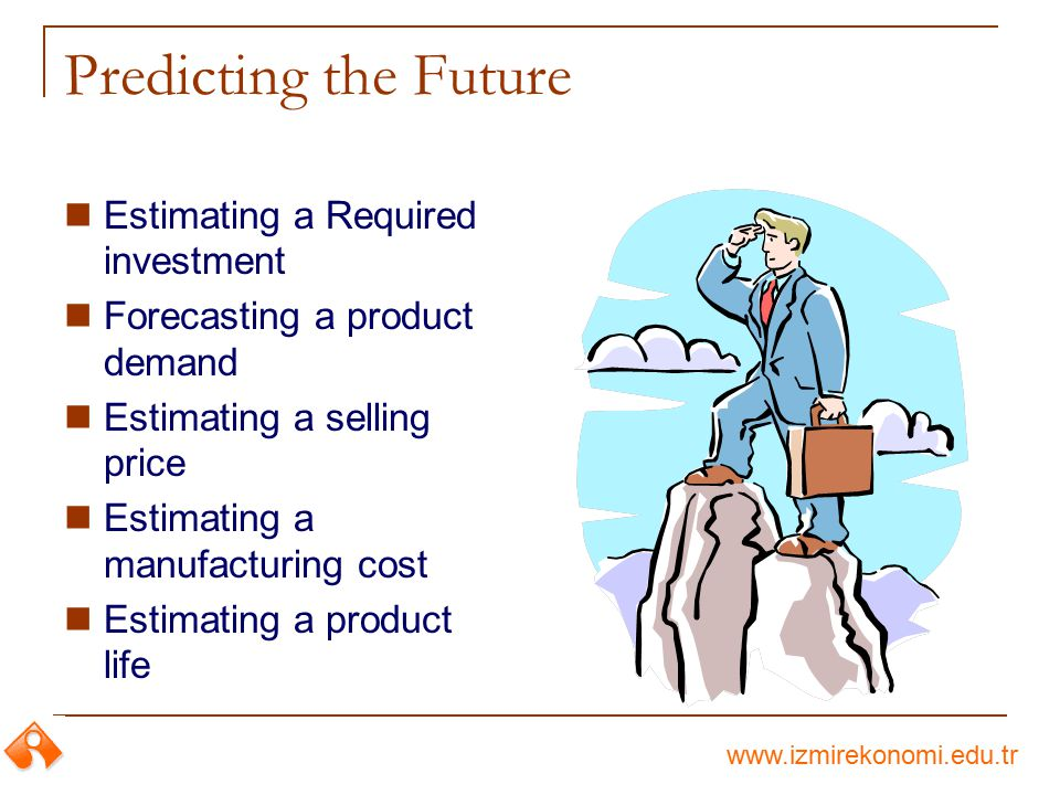 Predicting the Future Estimating a Required investment