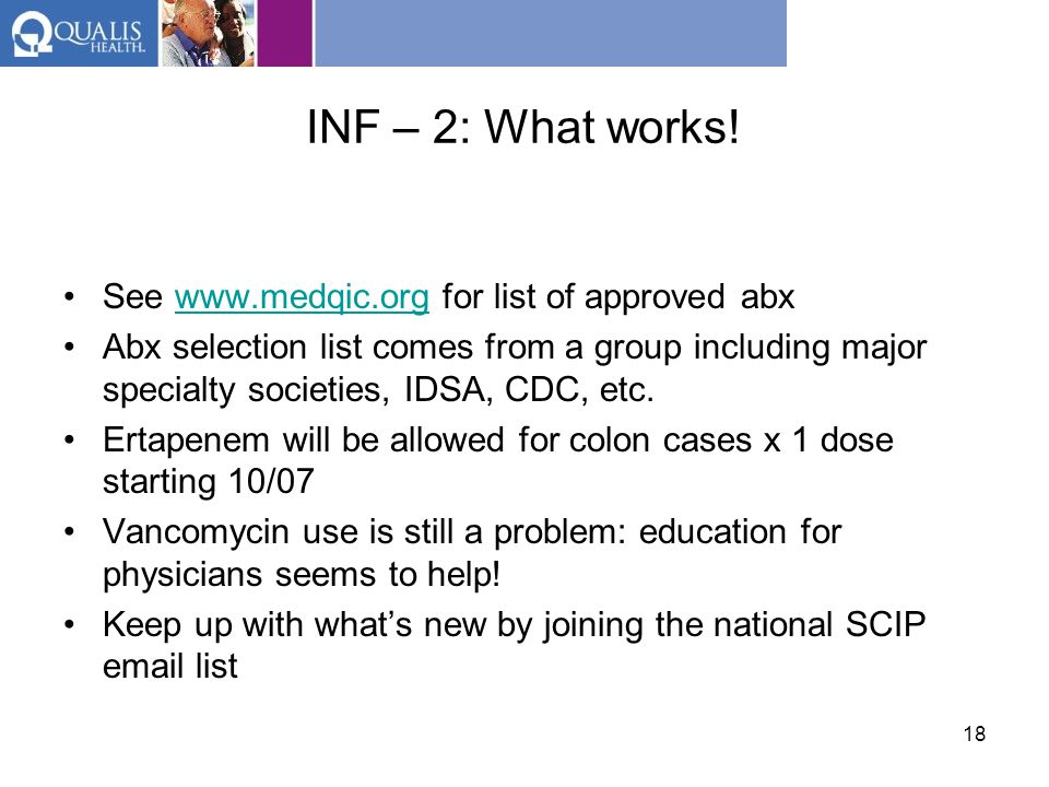 INF – 2: What works! See www.medqic.org for list of approved abx