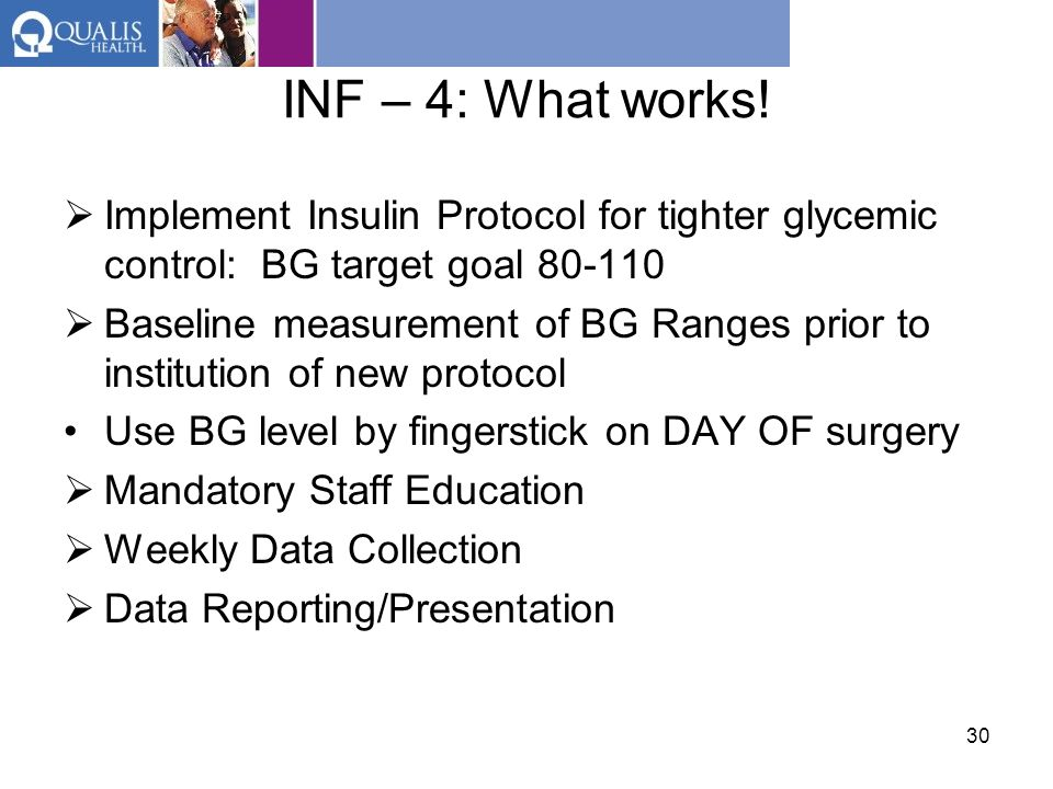 INF – 4: What works! Implement Insulin Protocol for tighter glycemic control: BG target goal 80-110.