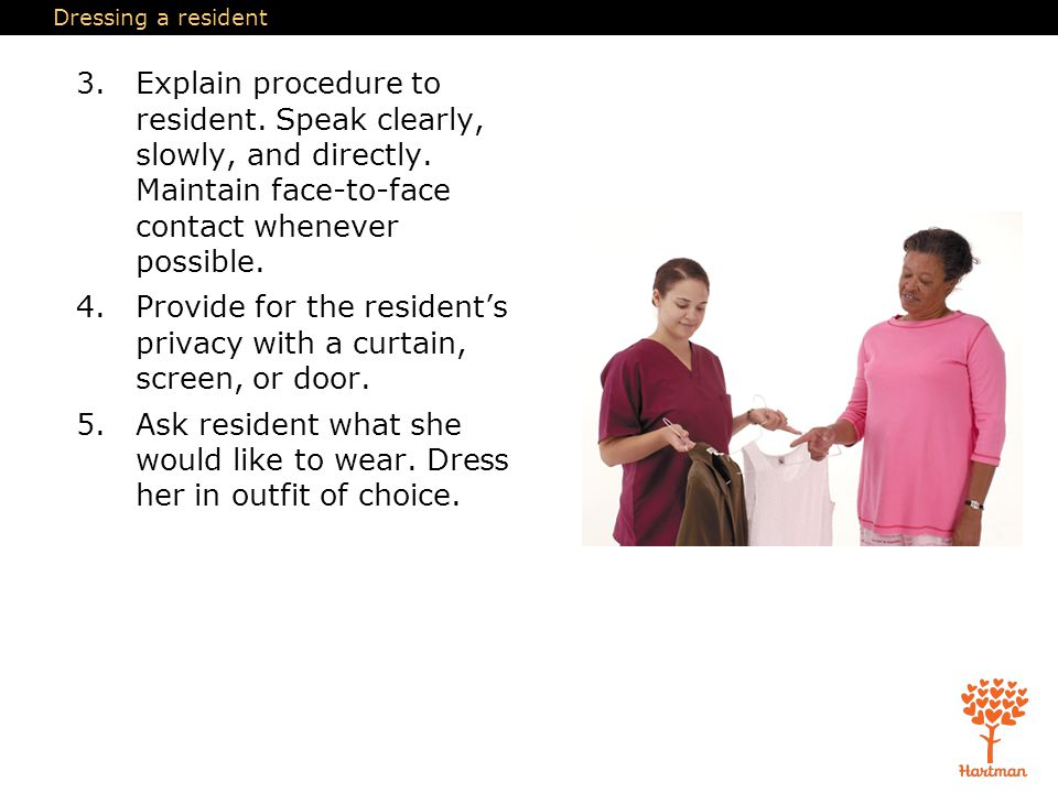 Dressing a resident